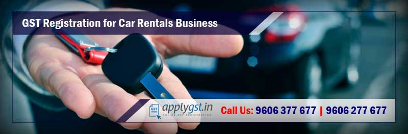 GST Registration for Car Rentals and Hire Business