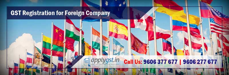 GST Registration for Foreign Company