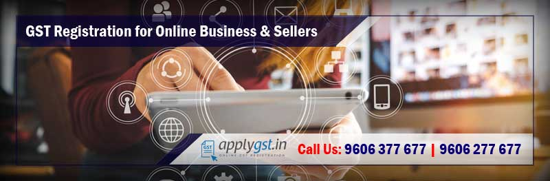 GST Registration for Online Business and Sellers
