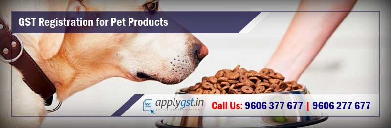 GST Registration for Pet Products