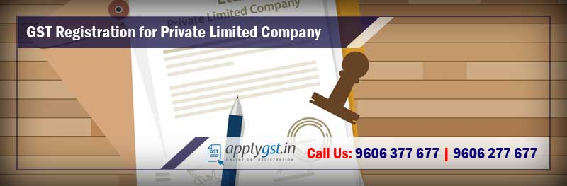 GST Registration for Private Limited (PVT. LTD.) Company