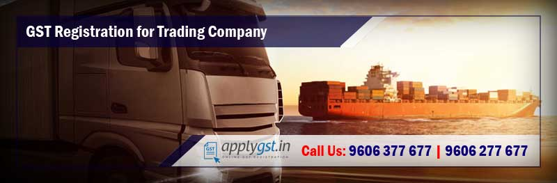 GST Registration for Trading Company